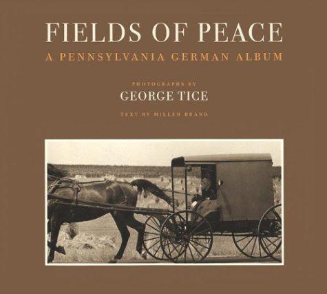 Fields Of Peace A Pennsylvania German Album