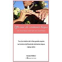 Officiant de cérémonie laïque, un nouveau métier en chiffres (French Edition)