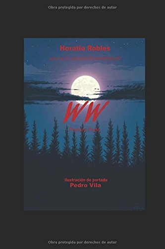 WW: Primera Parte por Horatio Robles