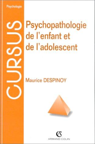 Psychopathologie de l'enfant et de l'adolescent par Maurice Despinoy