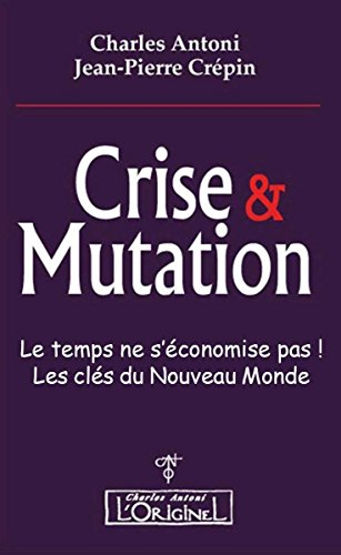 Crise et mutation: Le temps ne s'économise pas. Les clés du Nouveau Monde