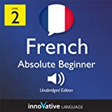 Learn French with Innovative Language's Proven Language System - Level 2: Absolute Beginner French