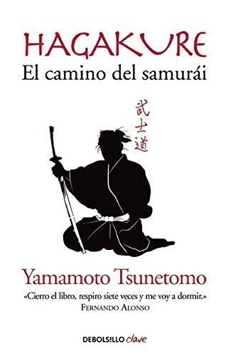 Hagakure. El Camino del Samurai / Hagakure: The Book of the Samurai por Yamamoto Tsunetoo