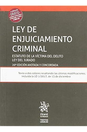 Ley de enjuiciamiento criminal 26ª ed. 2018 Estatuto de la víctima del delito y ley del jurado
