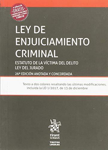Ley de enjuiciamiento criminal 26ª ed. 2018 Estatuto de la víctima del delito y ley del jurado (Textos Legales) por Juan Montero Aroca