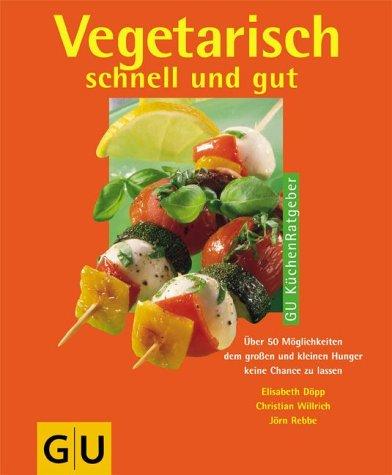 GRÄFE UND UNZER Verlag GmbH Vegetarisch schnell und gut (GU Küchen-Ratgeber)