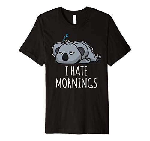 I Hate Mornings Funny Lazy Sleepy Cute Koala Gift T-Shirt (Sleepy Bear Tee)