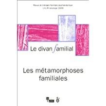 Le divan familial, N° 14, Printemps 2005 : Les métamorphoses familiales