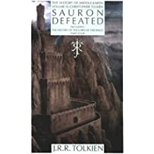 Sauron Defeated: The History of The Lord of the Rings, Part Four (The History of Middle-Earth, Vol. 9)