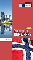 Geschäftskultur Norwegen kompakt: Wie Sie mit norwegischen Geschäftspartnern, Kollegen und Mitarbeitern erfolgreich zusammenarbeiten (Geschäftskultur kompakt)