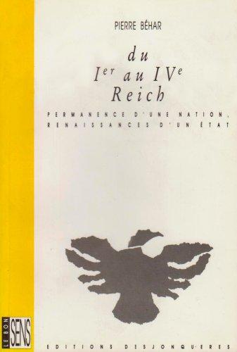 Du Ier au IVe Reich : Permanence d'une nation - Renaissances d'un Etat