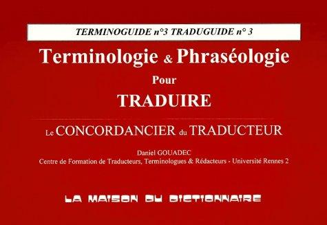 Terminoguide, numéro 3. Terminologie et phraséologie pour traduire