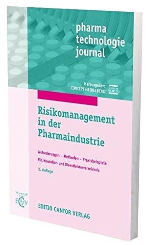 Risikomanagement in der Pharmaindustrie: Anforderungen - Methoden - Praxisbeispiele (pharma technologie journal)