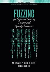 Fuzzing for Software Security Testing and Quality Assurance (Artech House Information Security and Privacy) by Ari Takanen (2008-06-30)