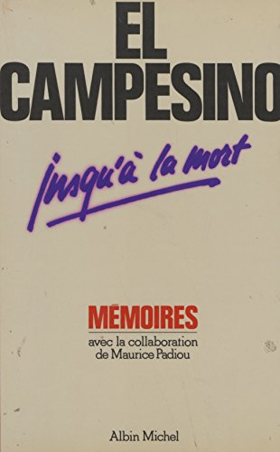 Jusqu'à la mort : mémoires par El Campesino