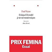 Et dans l'éternité je ne m'ennuierai pas - Prix Femina Essai 2014