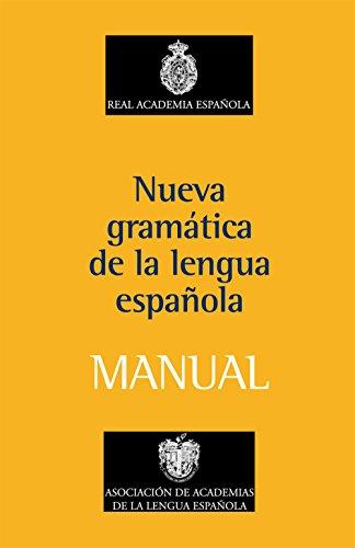 Manual de la Nueva Gramática de la lengua española (NUEVAS OBRAS REAL ACADEMIA) por Real Academia Española