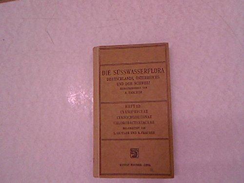 Die Süßwasserflora Deutschlands, Österreichs und der Schweiz. Heft 12, Cyanophyceae Cyanochloridinae, Chlorobacteriaceae.