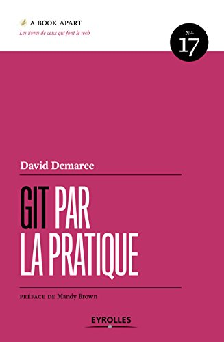 Git par la pratique: N°17. Préface de Mandy Brown par David Demaree