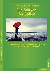 Die Stärken der Stillen: Selbstvertrauen und Überzeugungskraft für introvertierte Menschen