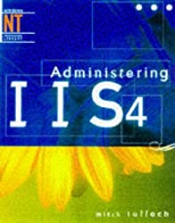 [(Administering IIS 4.0)] [By (author) Mitch Tulloch] published on (June, 1998)