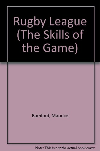 Rugby League (The Skills of the Game) por Maurice Bamford