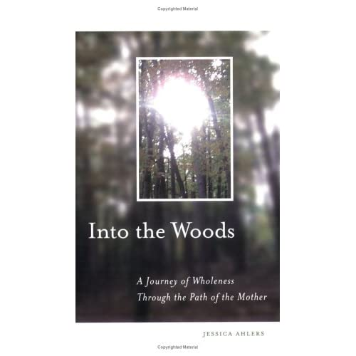 Into the Woods: A Journey of Wholeness Through the Path of the Mother