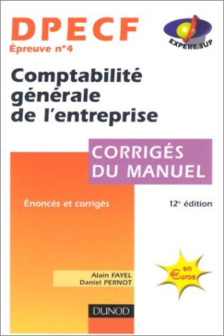 Dpecf épreuve numéro 4 : Comptabilité générale de l'entreprise, corrigés du manuel