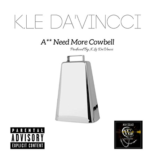 Ass Need Mo' Cowbell [Explicit]