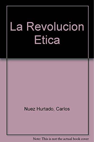 Descargar Libro La Revolucion Etica de Carlos Nuez Hurtado