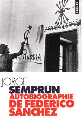 Autobiographie de Federico Sànchez par Jorge Semprun