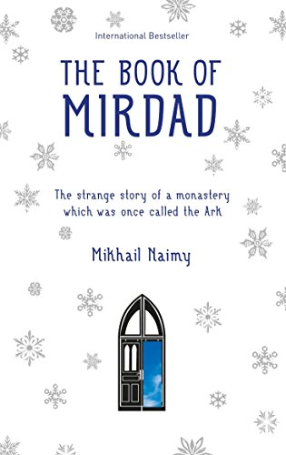 Book of Mirdad: The Strange Story of a Monastery Which Was Once Called The Ark por Mikhail Naimy