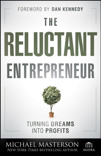 The Reluctant Entrepreneur: Turning Dreams into Profits (Agora Series) (English Edition)