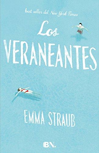 Los Veraneantes (BN.) de Emma Straub (17 jun 2015) Tapa dura