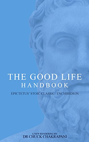 The Good Life Handbook: Epictetus' Stoic Classic Enchiridion (English Edition) (Römisch Make Up)