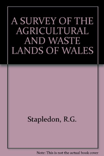 A SURVEY OF THE AGRICULTURAL AND WASTE LANDS OF WALES