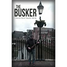 The Busker: A What the Dickens? Magazine Collection