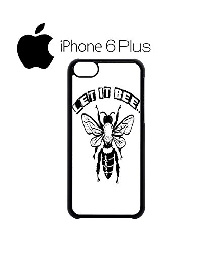 Let it Bee Funny Animal Mobile Cell Phone Case Cover iPhone 6 Black Noir