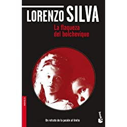 La flaqueza del bolchevique by Lorenzo Silva(2011-02-01) Finalista Premio Nadal 1997