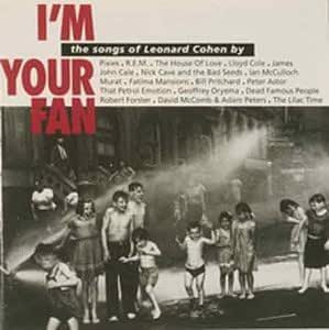 I'm Your Fan: The Songs Of Leonard Cohen By...