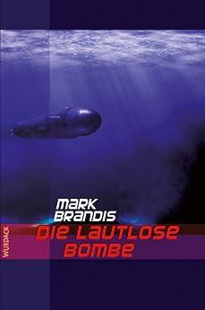 Mark Brandis - Die Lautlose Bombe (Weltraumpartisanen 15)