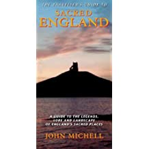 Traveller's Guide To Sacred England : A Guide to the Legends, Lore and Landscape of England's Sacred Places