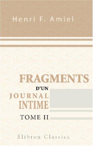 Fragments d'un journal intime: Précédés d'une étude par Edmond Scherer. Tome 2