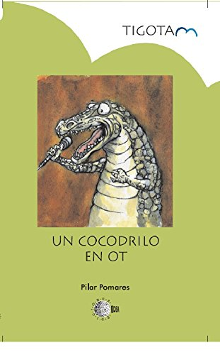 Un Cocodrilo En Ot (Tigotan) eBook: Pilar Pomares Rodríguez ...