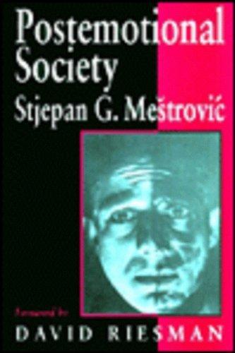 Postemotional Society by Stjepan Mestrovic (1996-12-23)
