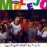 Songtexte von Molejo - Não Quero Saber de Ti Ti Ti