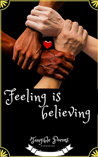 Feeling Is Believing: Tangible Poems (English Edition)