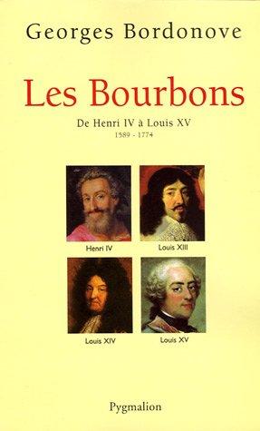 Les Bourbons : De Henri IV à Louis XV 1589-1774