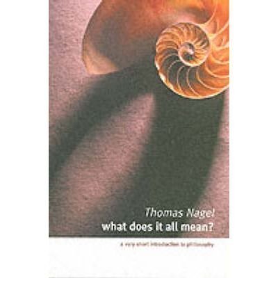 [ What Does it All Mean? A Very Short Introduction to Philosophy ] [ WHAT DOES IT ALL MEAN? A VERY SHORT INTRODUCTION TO PHILOSOPHY ] BY Nagel, Thomas ( AUTHOR ) Sep-30-2004 Paperback
