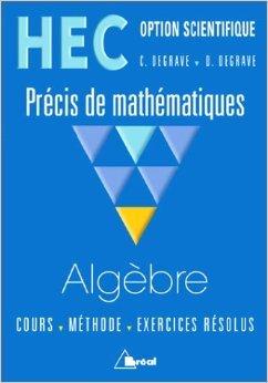 HEC - Option scientifique - Prcis de mathmatiques : Algbre de Claude Degrave ,Danielle Degrave ,H. Muller ( 2000 )